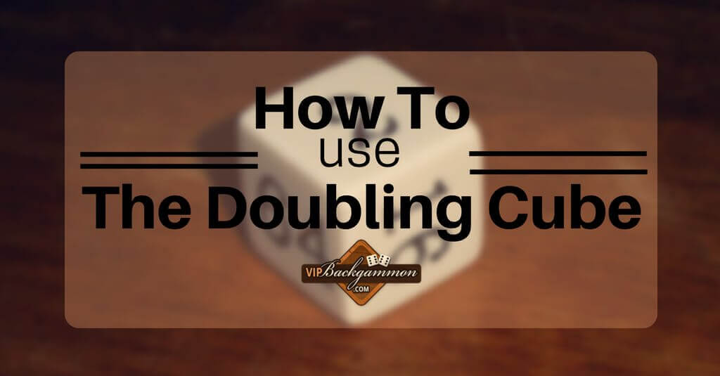 How To Use The Doubling Cube | VIP Backgammon